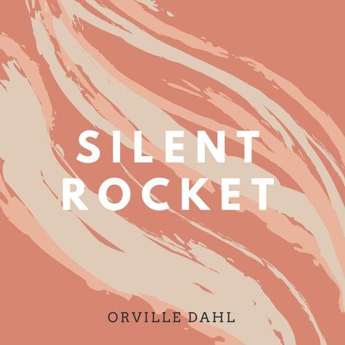 Silent Rocket de Orville Dahl