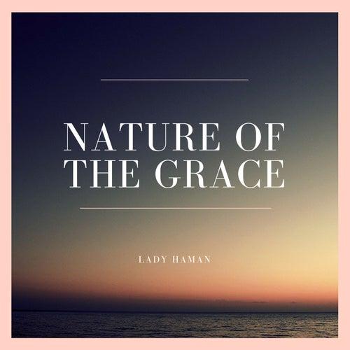 Nature of the Grace de Lady Haman