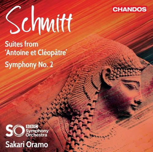 Schmitt: Suites from Antoine et Cléopâtre & Symphony No. 2 by BBC Symphony Orchestra