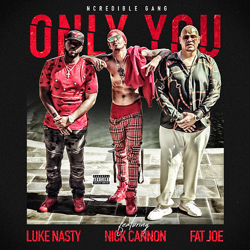 Only You by Ncredible Gang