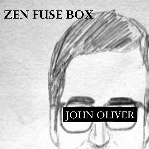 John Oliver de Zen Fuse Box