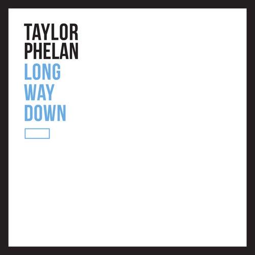 Long Way Down by Taylor Phelan