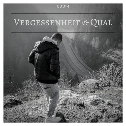 Vergessenheit & Qual by Dena