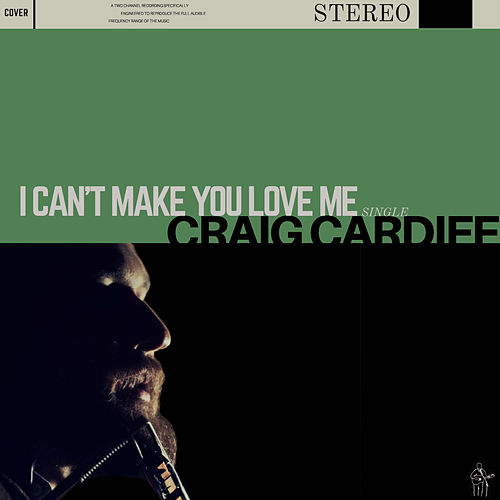 I Can't Make You Love Me von Craig Cardiff