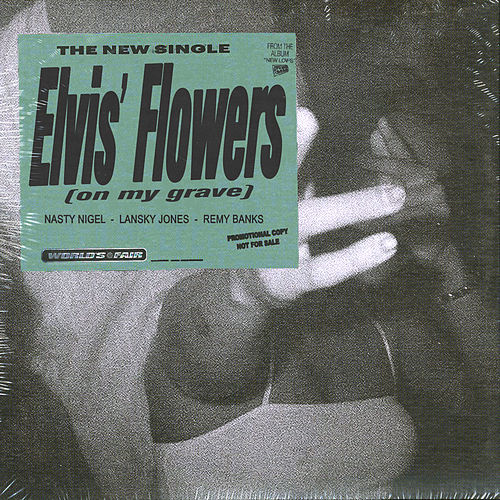 Elvis' Flowers (on my grave) by World's Fair