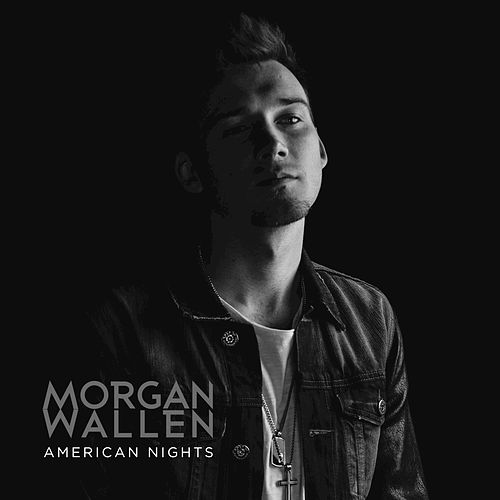 American Nights by Morgan Wallen