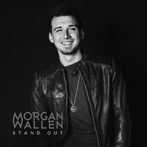 Stand Out by Morgan Wallen