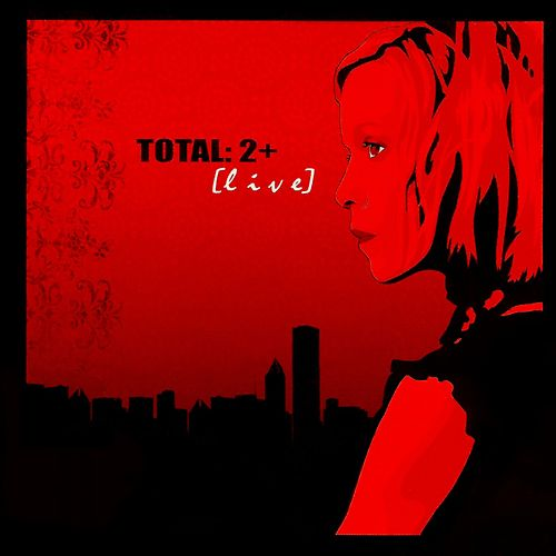 Total: 2+ (Live) von Total