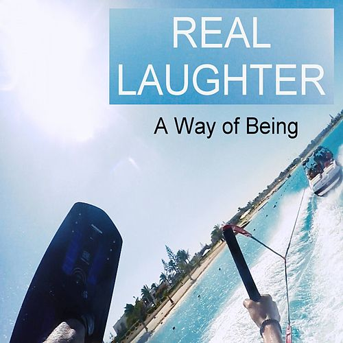 Real Laughter by A Way of Being