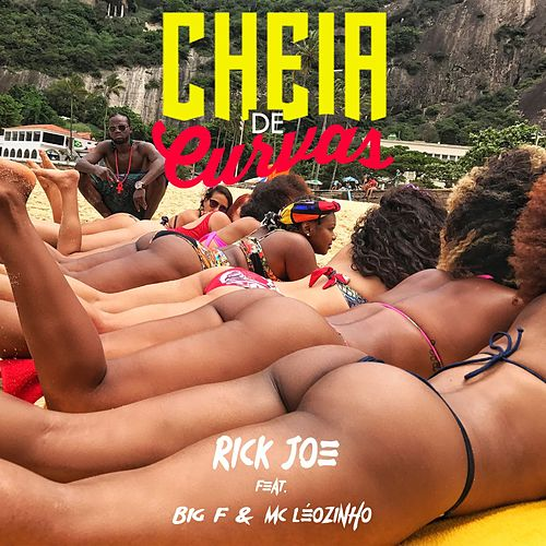 Cheia de curvas (feat. Big F & Mc Leozinho) by Rick Joe