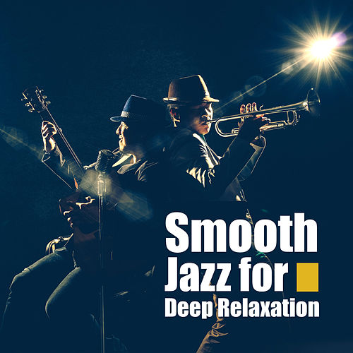 Smooth Jazz for Deep Relaxation de Various Artists