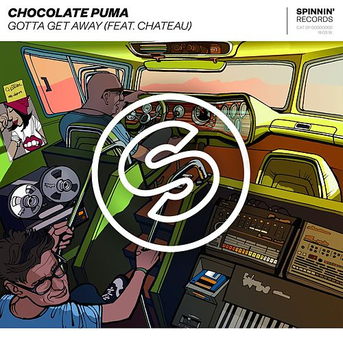 Gotta Get Away (feat. Chateau) von Chocolate Puma