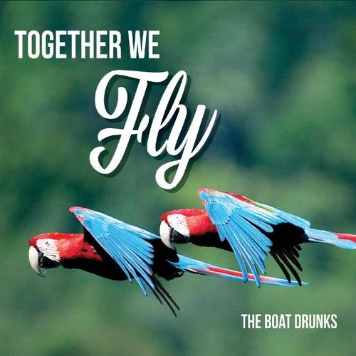 Together We Fly von The Boat Drunks