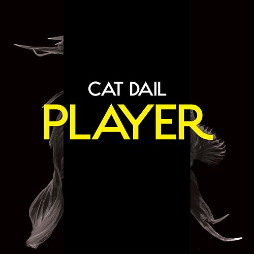 Player by Cat Dail