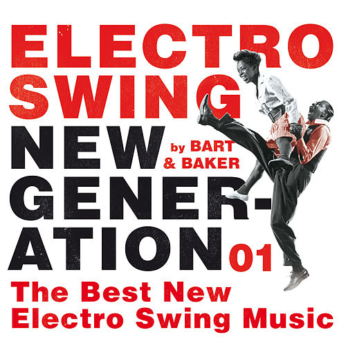 Electro Swing New Generation 01 by Bart&Baker: The Best New Electro Swing Music de Various Artists