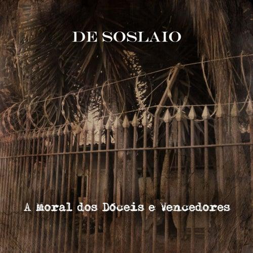 A Moral dos Dóceis e Vencedores by De Soslaio