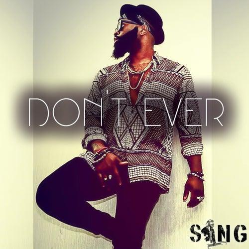 Don't Ever de Sing