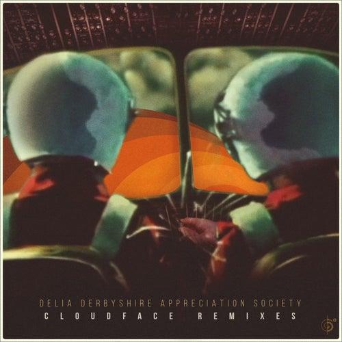 Cloudface (Remixes) by Delia Derbyshire Appreciation Society