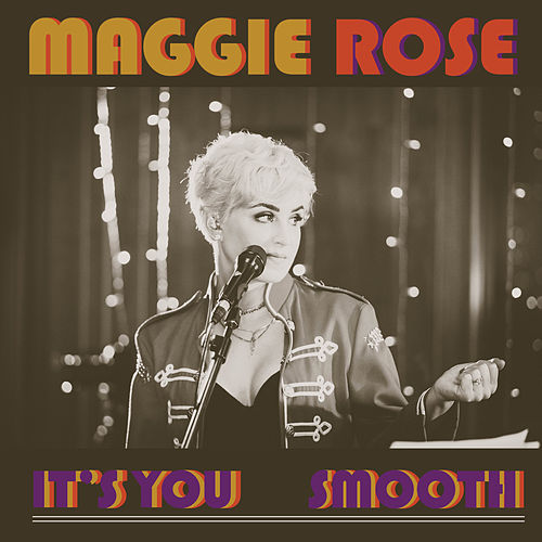 It's You / Smooth (Live at Starstruck Studios, Nashville, Tennessee) by Maggie Rose