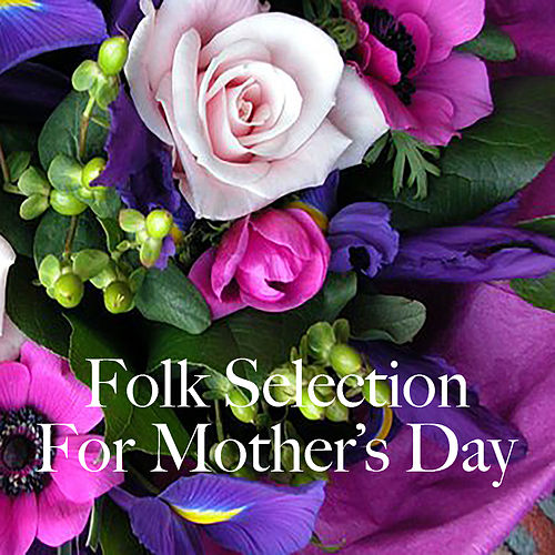 Folk Selection For Mother's Day by Various Artists