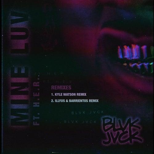 Mine Luv (feat. H.E.R.) (Remixes) von BLVK JVCK