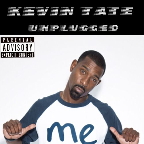 Kevin Tate Unplugged by Kevin Tate