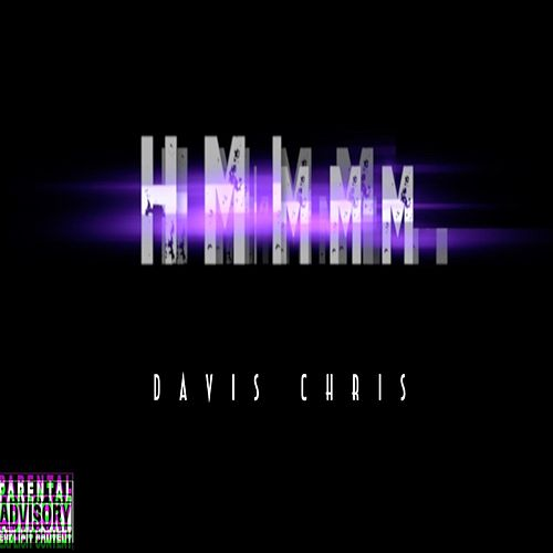 Hmmmm by Davis Chris