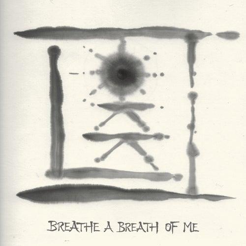 Breathe A Breath Of Me by Lokki