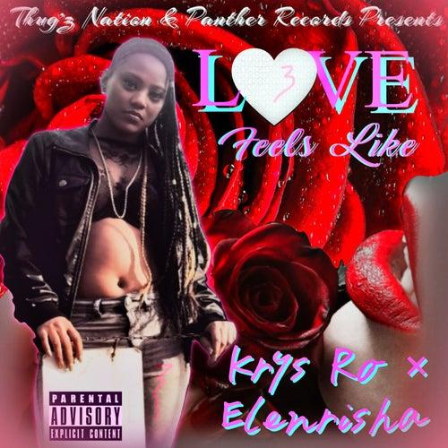 Love Feels Like (feat. Elenrisha) by Krys Ro