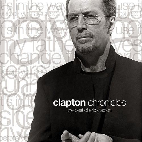 Clapton Chronicles - The Best Of Eric Clapton van Eric Clapton