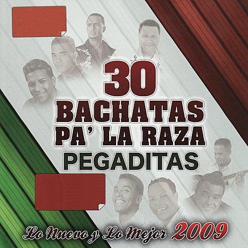30 Bachatas Pa' La Raza Pegaditas - Lo Nuevo Y Lo Mejor 2009 de Various Artists