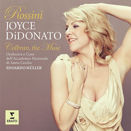 Rossini: Colbran, the Muse (opera arias) de Joyce DiDonato