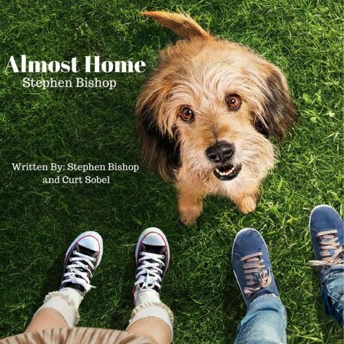 Almost Home de Stephen Bishop