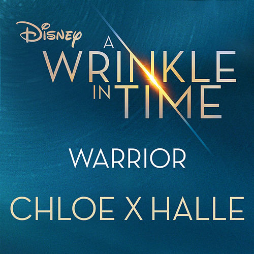 Warrior (from A Wrinkle in Time) by Chloe x Halle