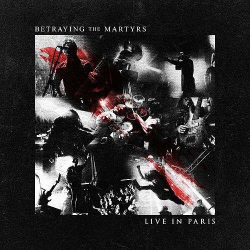 Live In Paris de Betraying the Martyrs