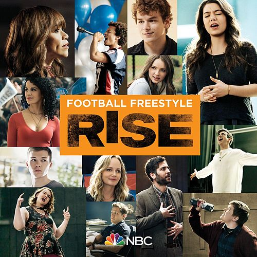 Football Freestyle (feat. Damon J. Gillespie) (Rise Cast Version) by Rise Cast