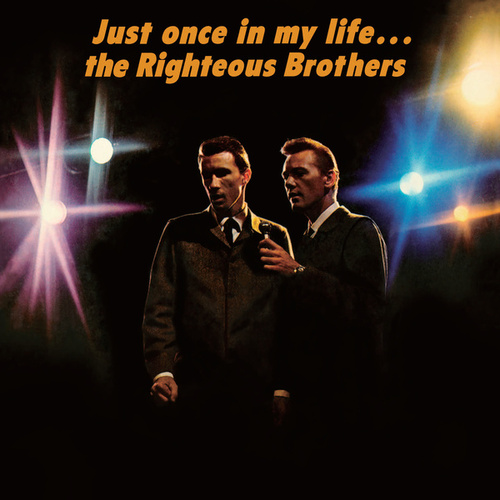 Just Once In My Life by The Righteous Brothers