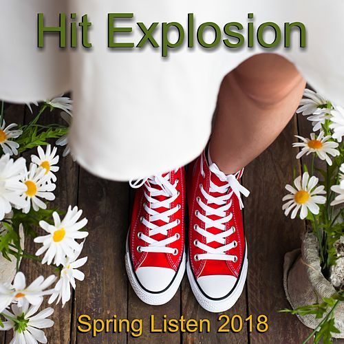 Hit Explosion: Spring Listen 2018 de Various Artists