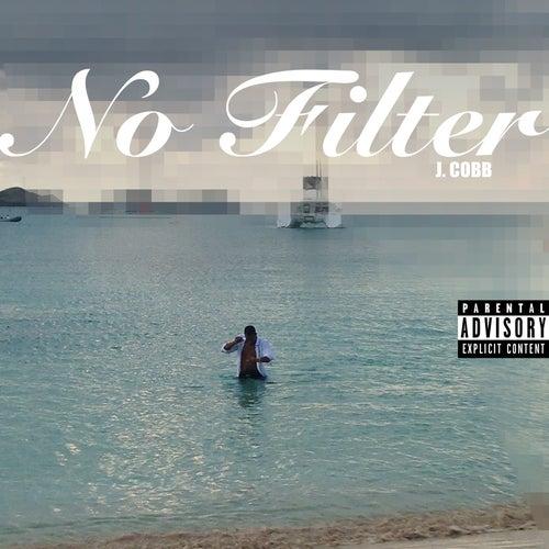 No Filter by J-cobb