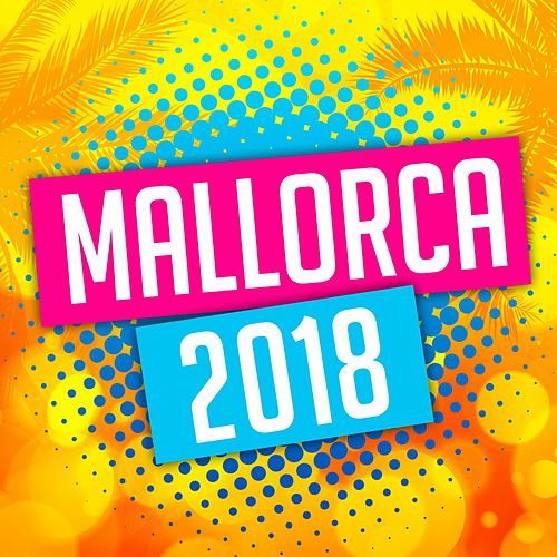 Mallorca 2018 von Various Artists