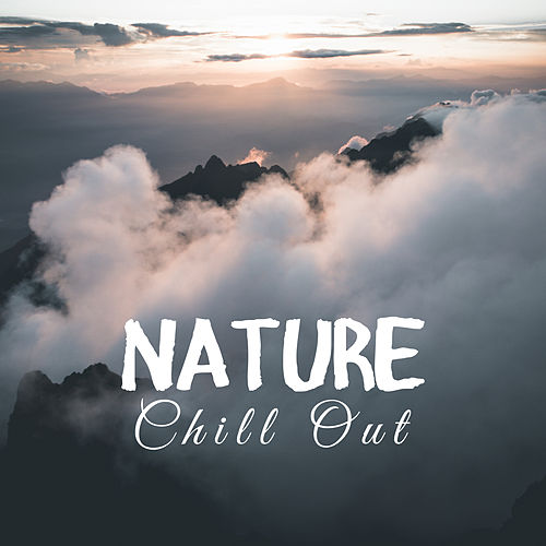 Nature Chill Out de Best Relaxation Music