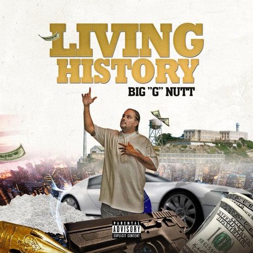 Living History von Big G Nutt
