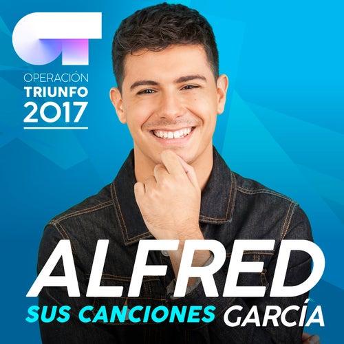 Sus Canciones (Operación Triunfo 2017) von Alfred García