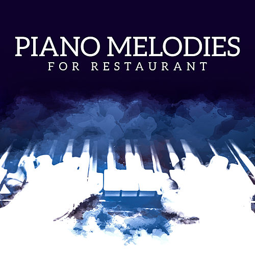 Piano Melodies for Restaurant by Relaxing Piano Music