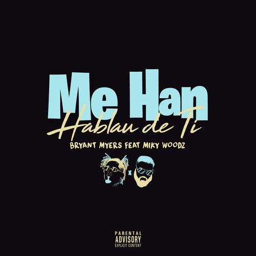Me Han Hablau de Ti (feat. Miky Woodz) de Bryant Myers