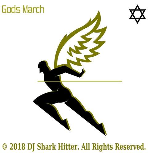 Gods March by DJ Shark Hitter