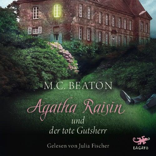 Agatha Raisin und der tote Gutsherr von M. C. Beaton