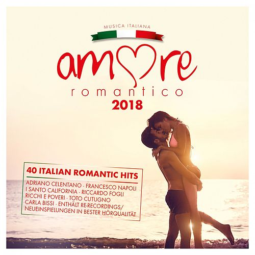 Amore Romantico 2018 von Various Artists