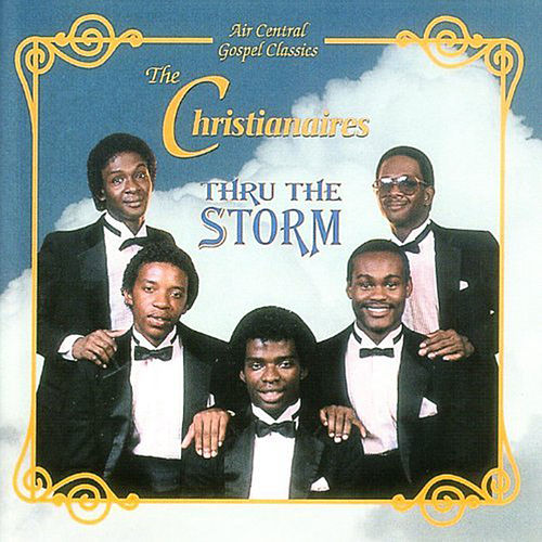 Thru the Storm by The Christianaires