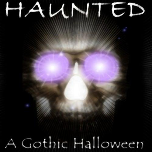 Haunted: A Gothic Halloween von Various Artists